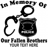In Memory Of Our Fallen Brothers Police Other Car Truck Window Wall Laptop Decal Sticker