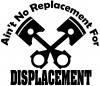 No Replacement For Displacement Solid Pistons
