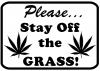 Please Stay Off The Grass Marijuana Pot Funny Car Truck Window Wall Laptop Decal Sticker