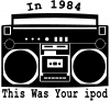 In 1984 This Was Your Ipod Boombox Radio Music Car Truck Window Wall Laptop Decal Sticker