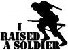 I Raised A Soldier