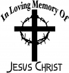 In Loving Memory Of Jesus Christ