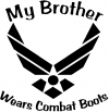 My Brother Wears Combat Boots Air Force Military Car Truck Window Wall Laptop Decal Sticker