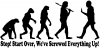 Stop Evolution We Screwed Everything Up Funny Car Truck Window Wall Laptop Decal Sticker