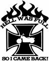 Hell Was Full So I Came Back Maltese Cross Bike Biker Car Truck Window Wall Laptop Decal Sticker