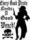 Every Good Pirate Needs A Good Wench Girlie Car Truck Window Wall Laptop Decal Sticker