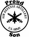 US Army Air Defense Artillery Proud Son