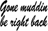 Gone Muddin Be Right Back Off Road car-window-decals-stickers