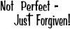 Not Perfect Just Forgiven Text Without No Crosses Special Orders car-window-decals-stickers