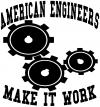 American Engineers Make It Work Special Orders car-window-decals-stickers